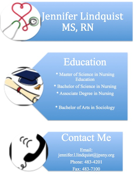 Jennifer Lindquist MS, RN     Education     * Master of Science in Nursing Education     * Bachelor of Science in Nursing